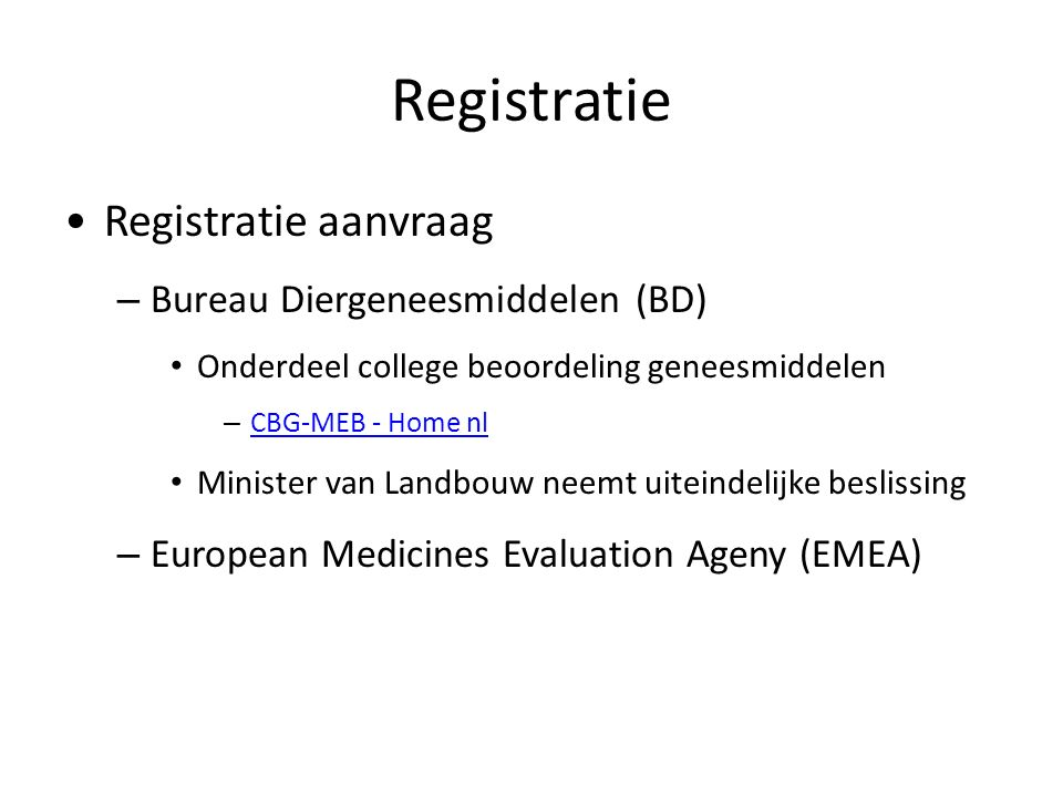 Registratie Registratie aanvraag Bureau Diergeneesmiddelen (BD)