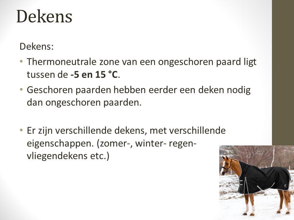 Dekens Dekens: Thermoneutrale zone van een ongeschoren paard ligt tussen de -5 en 15 °C.