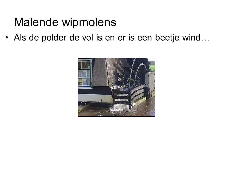 Malende wipmolens Als de polder de vol is en er is een beetje wind…