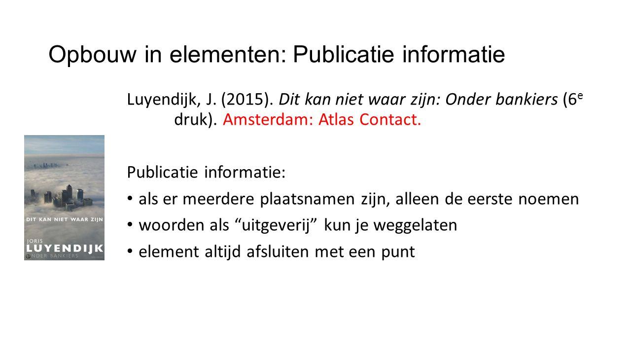 Opbouw in elementen: Publicatie informatie