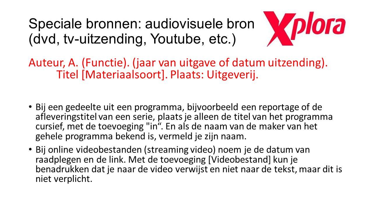 Speciale bronnen: audiovisuele bron (dvd, tv-uitzending, Youtube, etc
