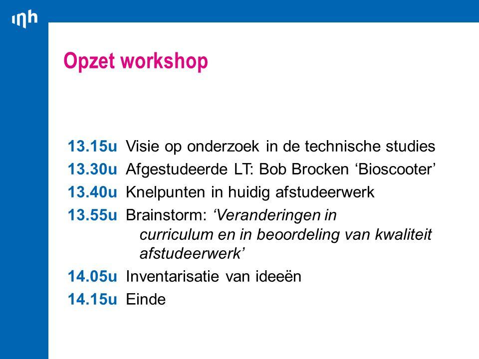 Opzet workshop 13.15u Visie op onderzoek in de technische studies