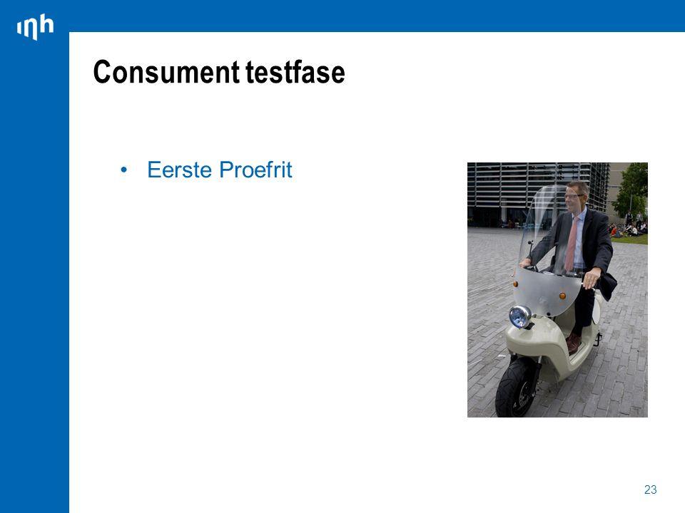 Consument testfase Eerste Proefrit