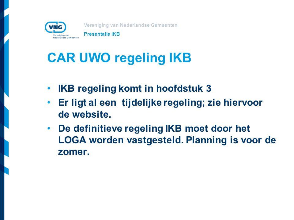 CAR UWO regeling IKB IKB regeling komt in hoofdstuk 3