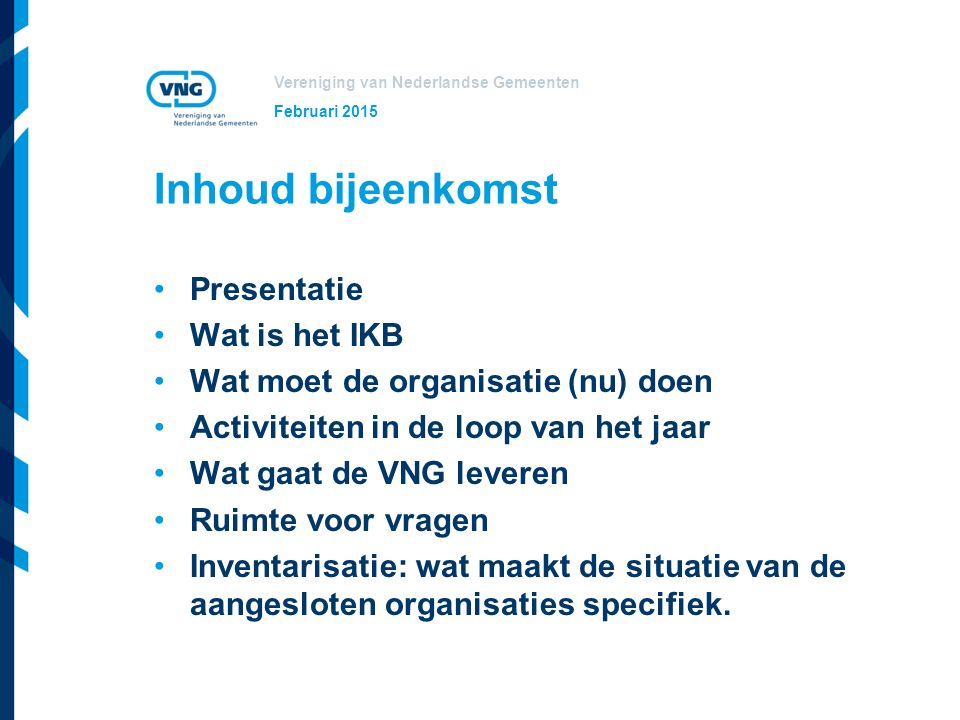 Inhoud bijeenkomst Presentatie Wat is het IKB