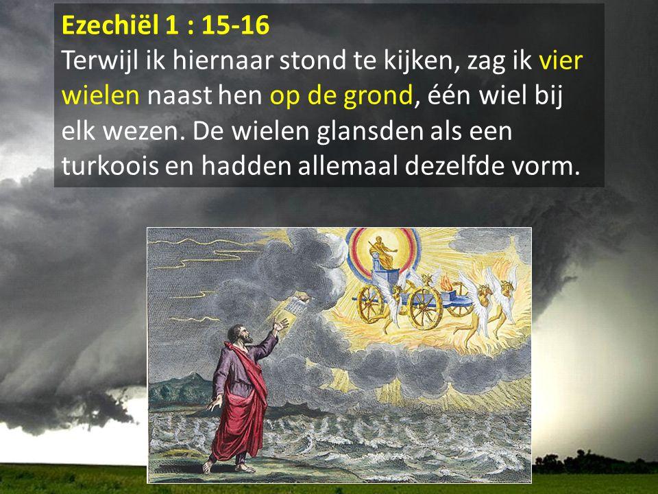 Ezechiël 1 : 15-16