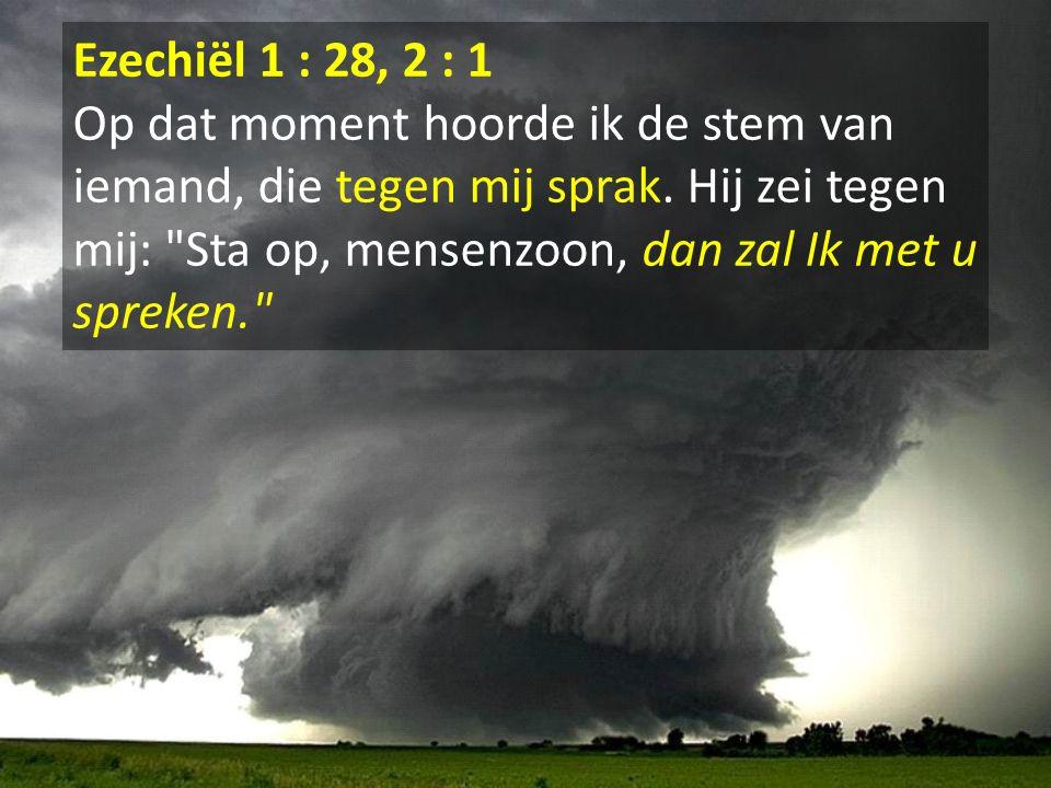 Ezechiël 1 : 28, 2 : 1