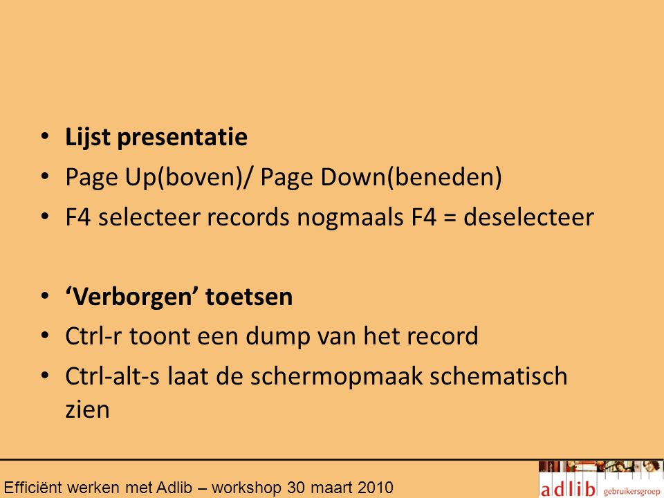 Page Up(boven)/ Page Down(beneden)