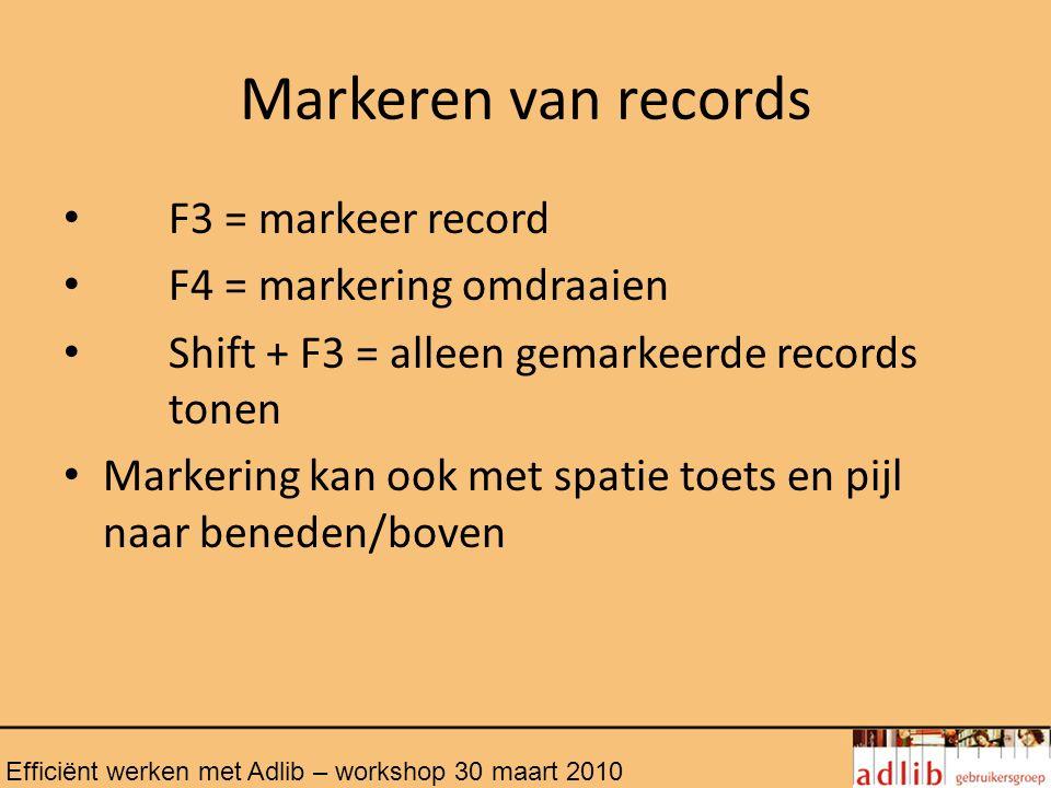 Markeren van records F3 = markeer record F4 = markering omdraaien
