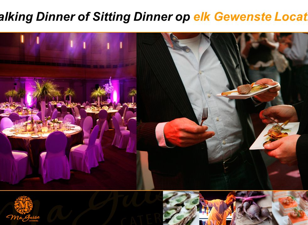 Walking Dinner of Sitting Dinner op elk Gewenste Locatie…