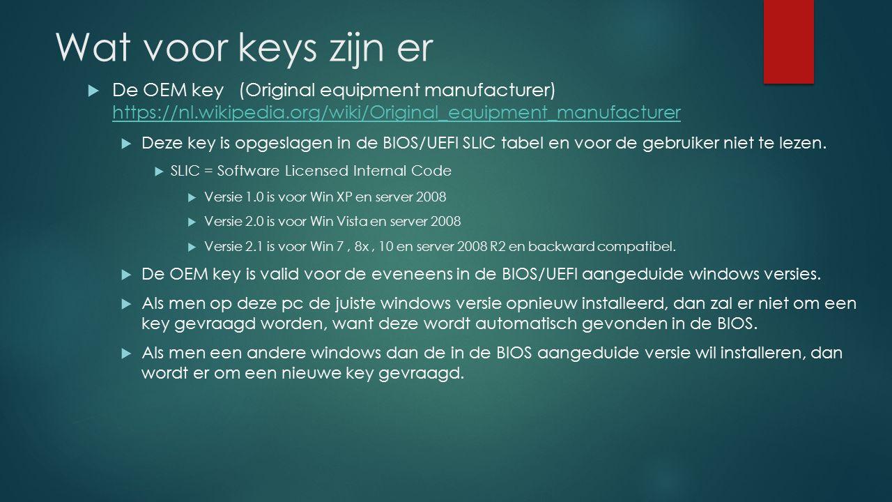 Wat voor keys zijn er De OEM key (Original equipment manufacturer) https://nl.wikipedia.org/wiki/Original_equipment_manufacturer.