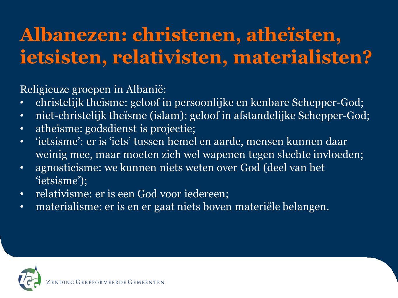 Albanezen: christenen, atheïsten, ietsisten, relativisten, materialisten