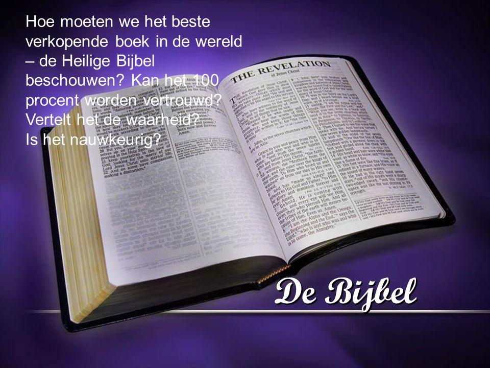 Hoe moeten we het beste verkopende boek in de wereld – de Heilige Bijbel beschouwen Kan het 100 procent worden vertrouwd Vertelt het de waarheid