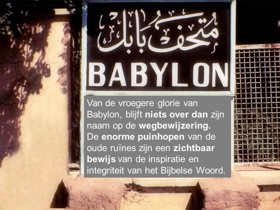 Van de vroegere glorie van Babylon, blijft niets over dan zijn naam op de wegbewijzering.