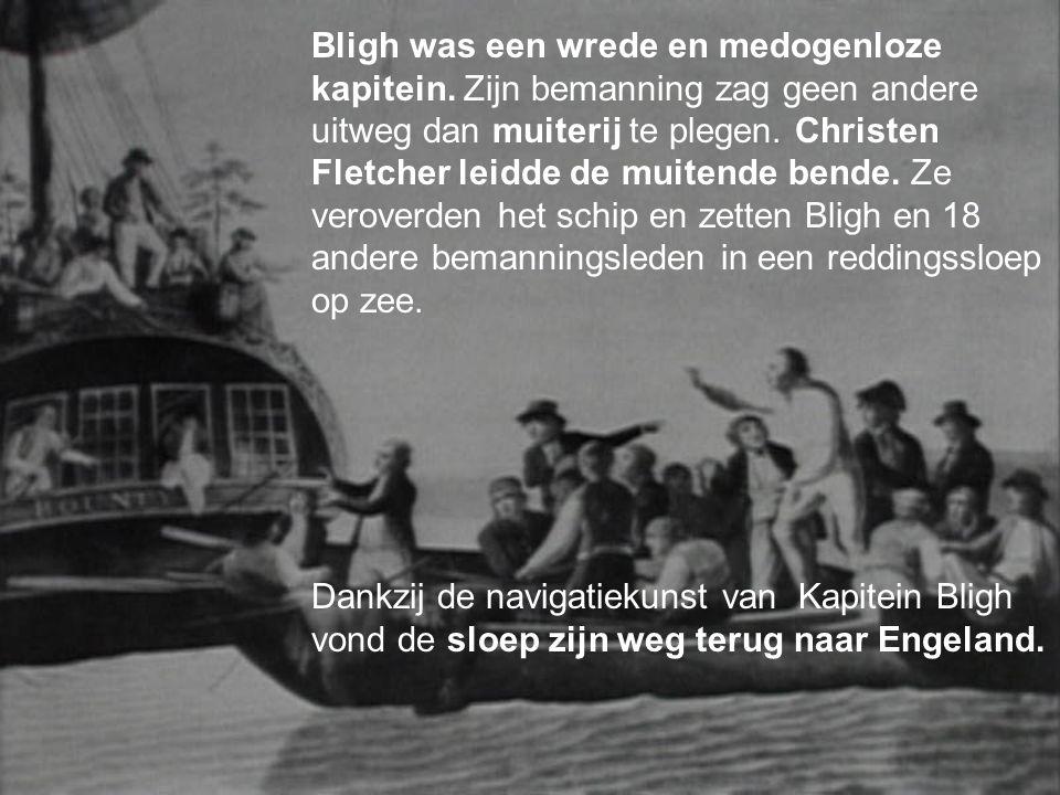 Bligh was een wrede en medogenloze kapitein