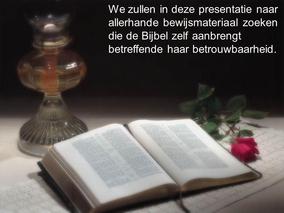 We zullen in deze presentatie naar allerhande bewijsmateriaal zoeken die de Bijbel zelf aanbrengt betreffende haar betrouwbaarheid.
