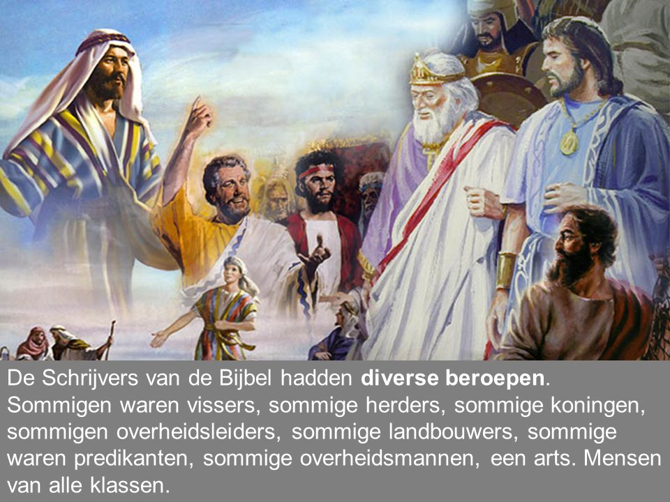 De Schrijvers van de Bijbel hadden diverse beroepen.