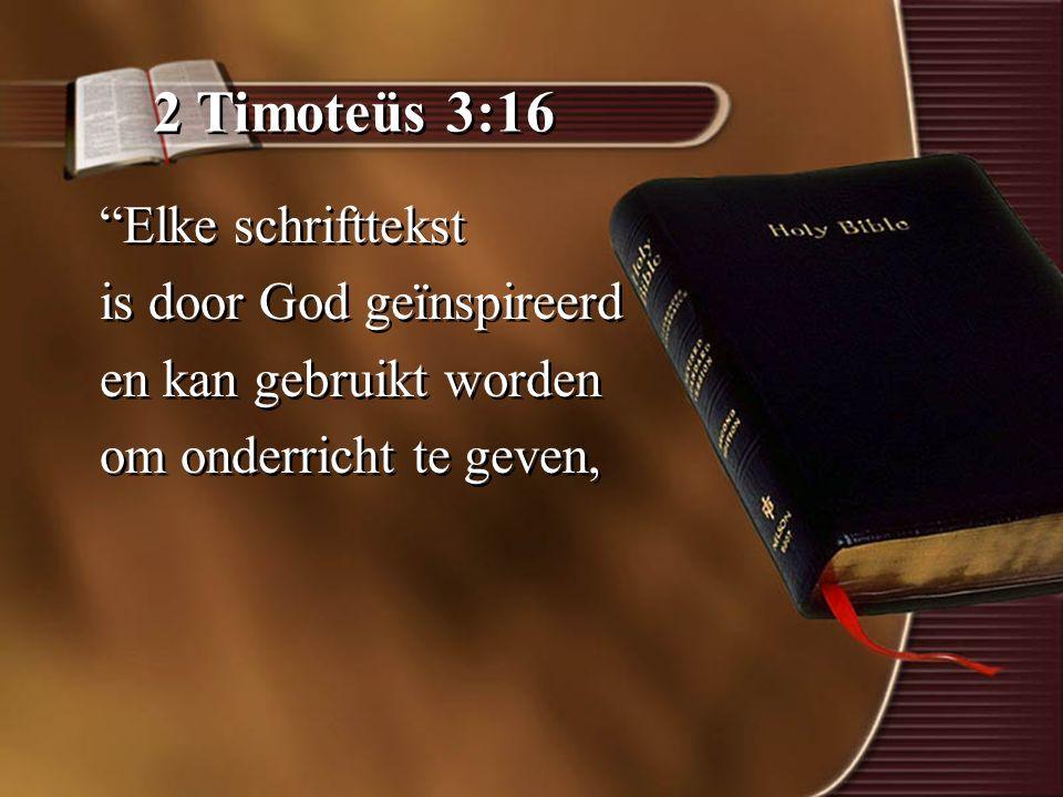 2 Timoteüs 3:16 Elke schrifttekst is door God geïnspireerd