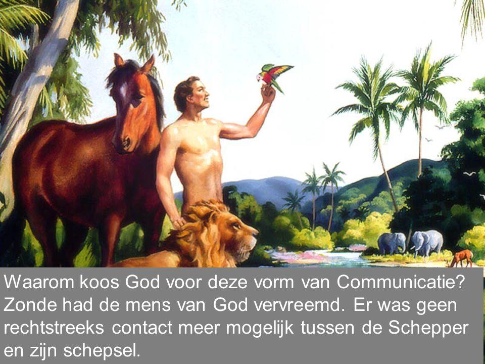 Waarom koos God voor deze vorm van Communicatie