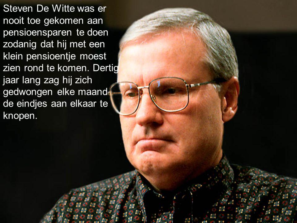 Steven De Witte was er nooit toe gekomen aan pensioensparen te doen zodanig dat hij met een klein pensioentje moest zien rond te komen.