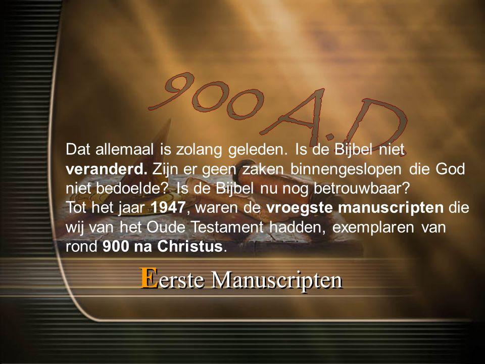 900 A.D. Eerste Manuscripten
