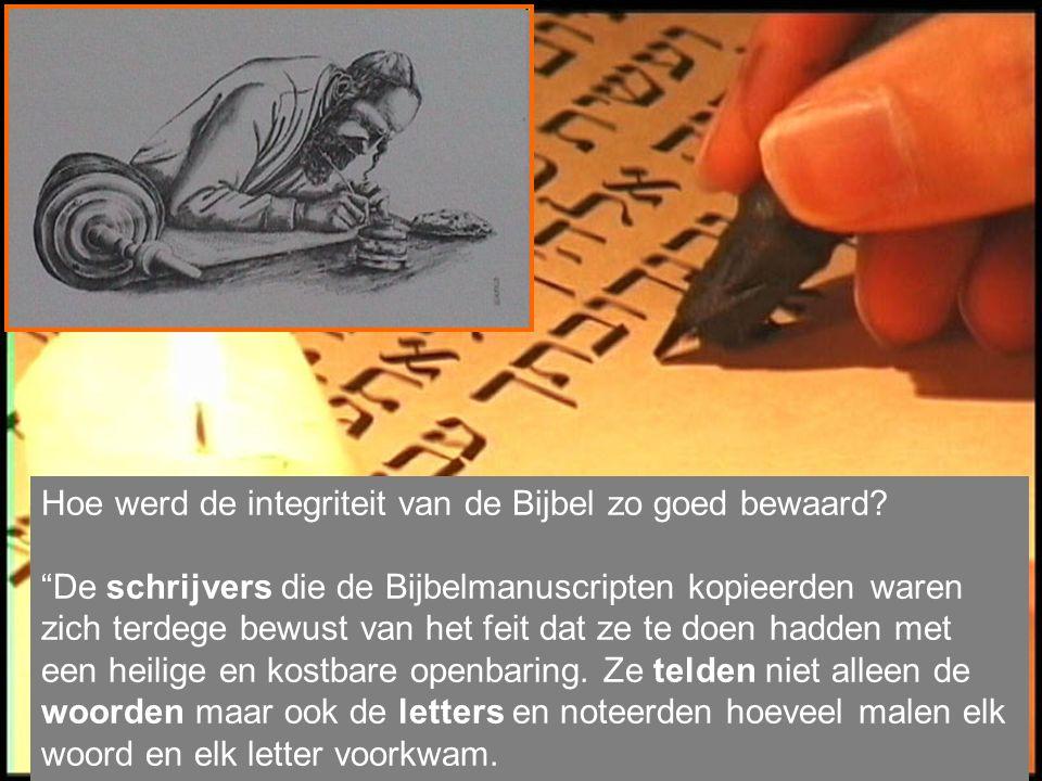 Hoe werd de integriteit van de Bijbel zo goed bewaard