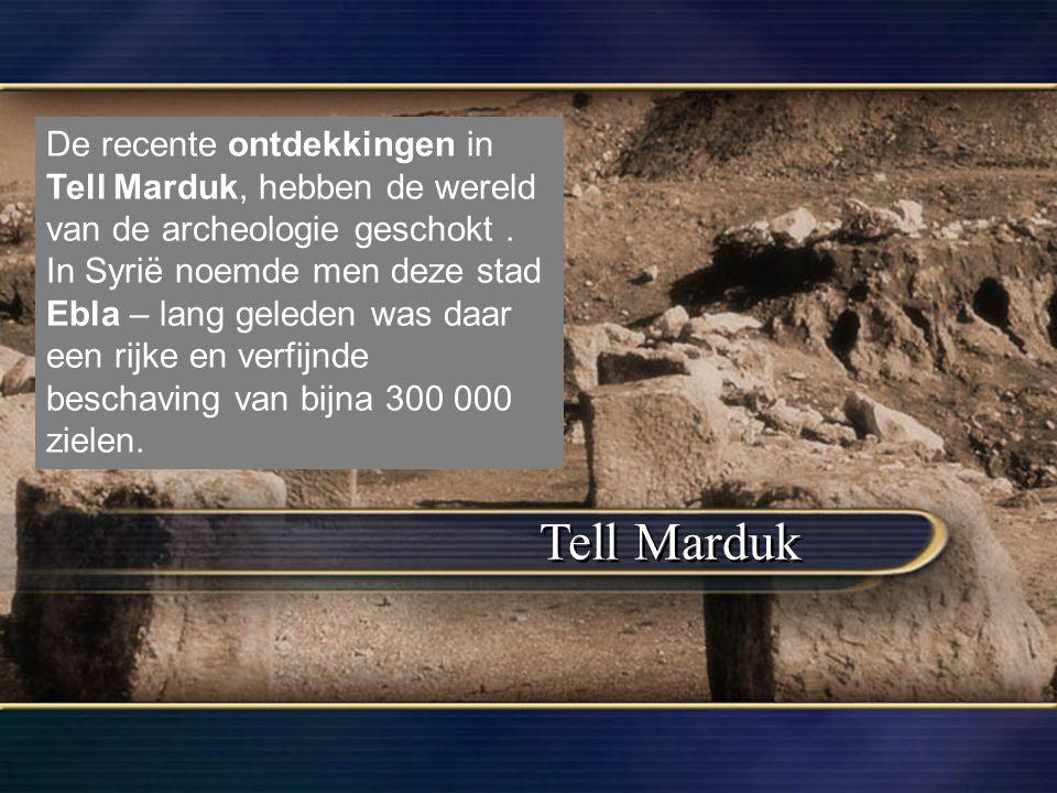 De recente ontdekkingen in Tell Marduk, hebben de wereld van de archeologie geschokt .