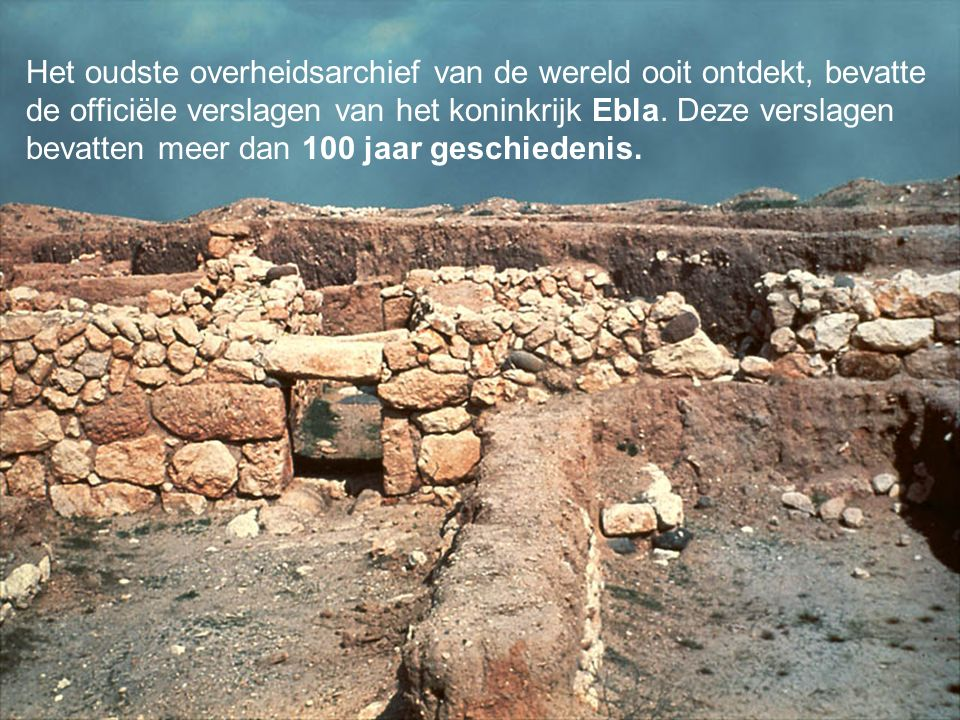 Het oudste overheidsarchief van de wereld ooit ontdekt, bevatte de officiële verslagen van het koninkrijk Ebla.