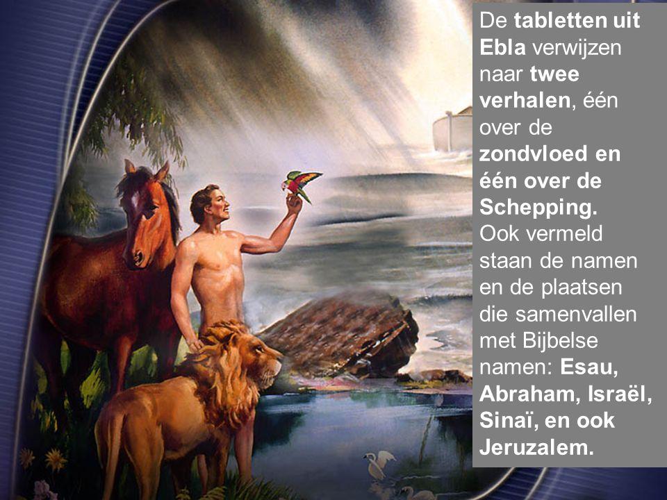 De tabletten uit Ebla verwijzen naar twee verhalen, één over de zondvloed en één over de Schepping.