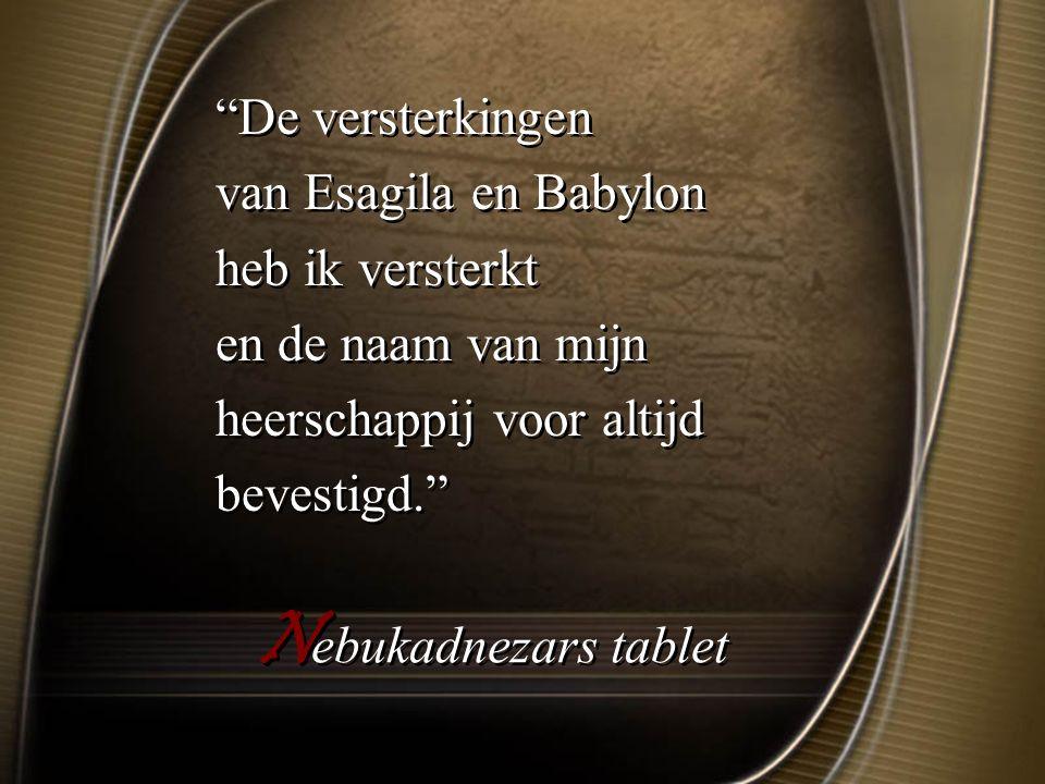 Nebukadnezars tablet De versterkingen van Esagila en Babylon