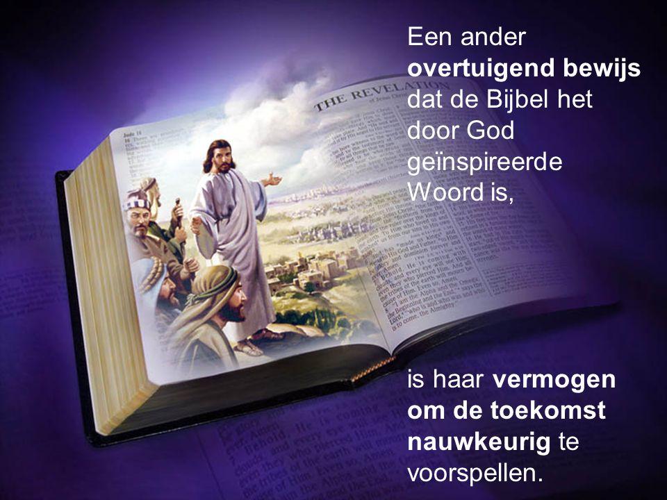 Een ander overtuigend bewijs dat de Bijbel het door God geïnspireerde Woord is,
