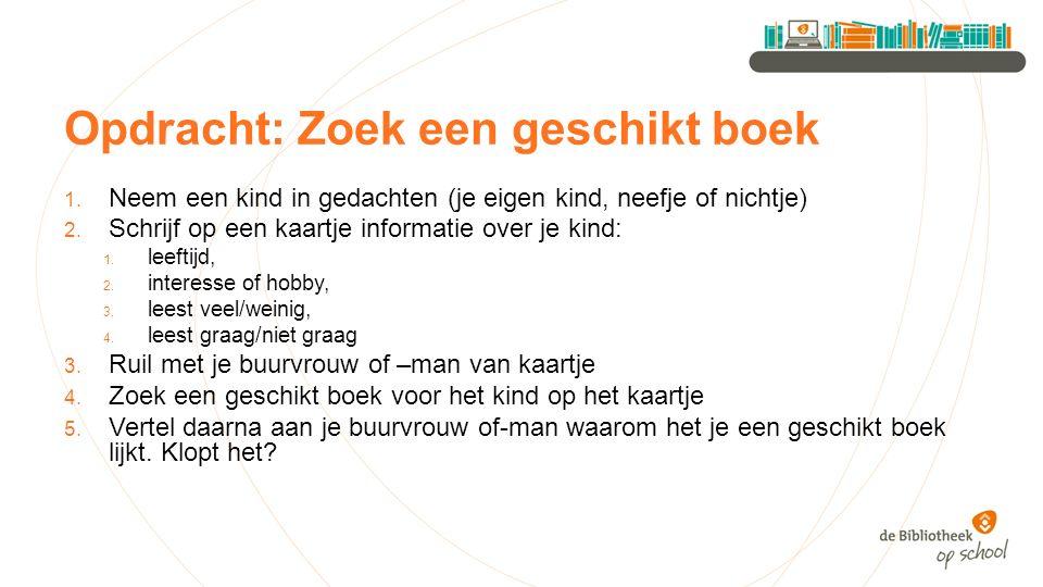 Opdracht: Zoek een geschikt boek