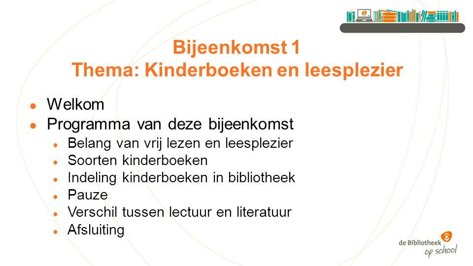 Bijeenkomst 1 Thema: Kinderboeken en leesplezier