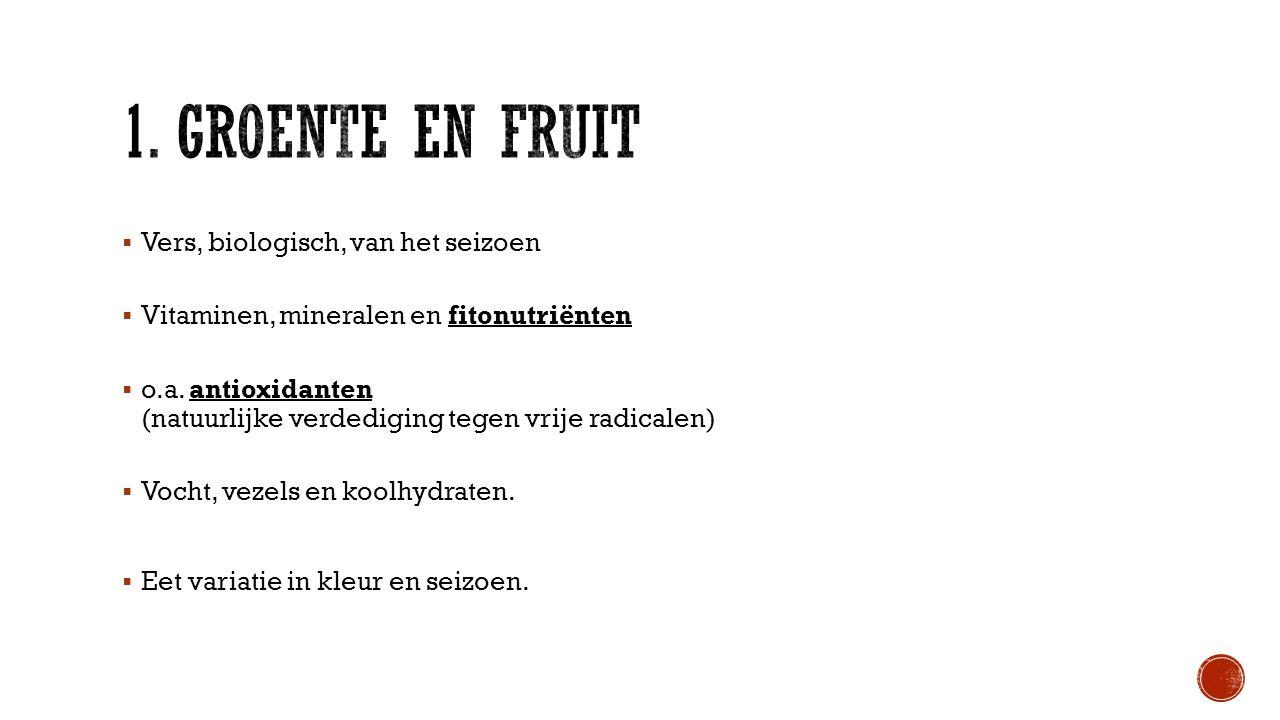 1. Groente en fruit Vers, biologisch, van het seizoen