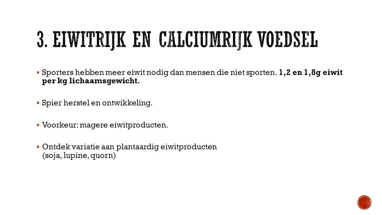 3. Eiwitrijk en calciumrijk voedsel
