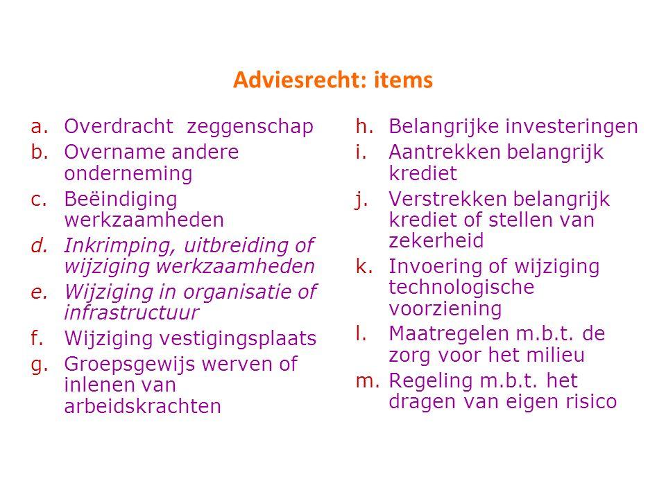 Adviesrecht: items Overdracht zeggenschap Overname andere onderneming