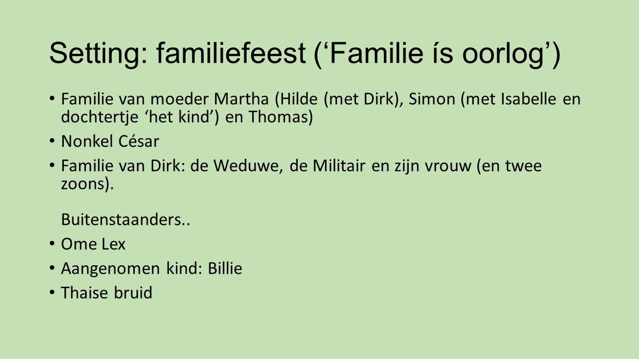 Setting: familiefeest ('Familie ís oorlog')