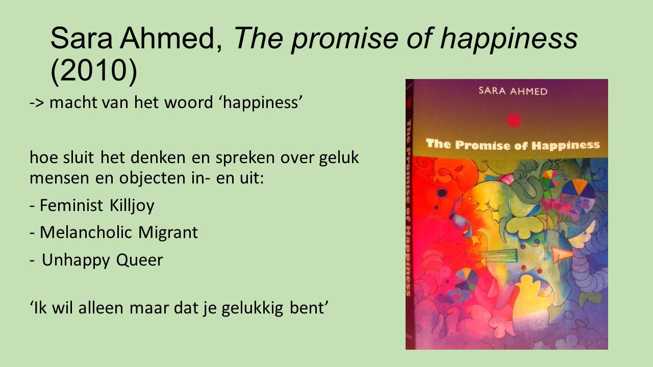 Sara Ahmed, The promise of happiness (2010)
