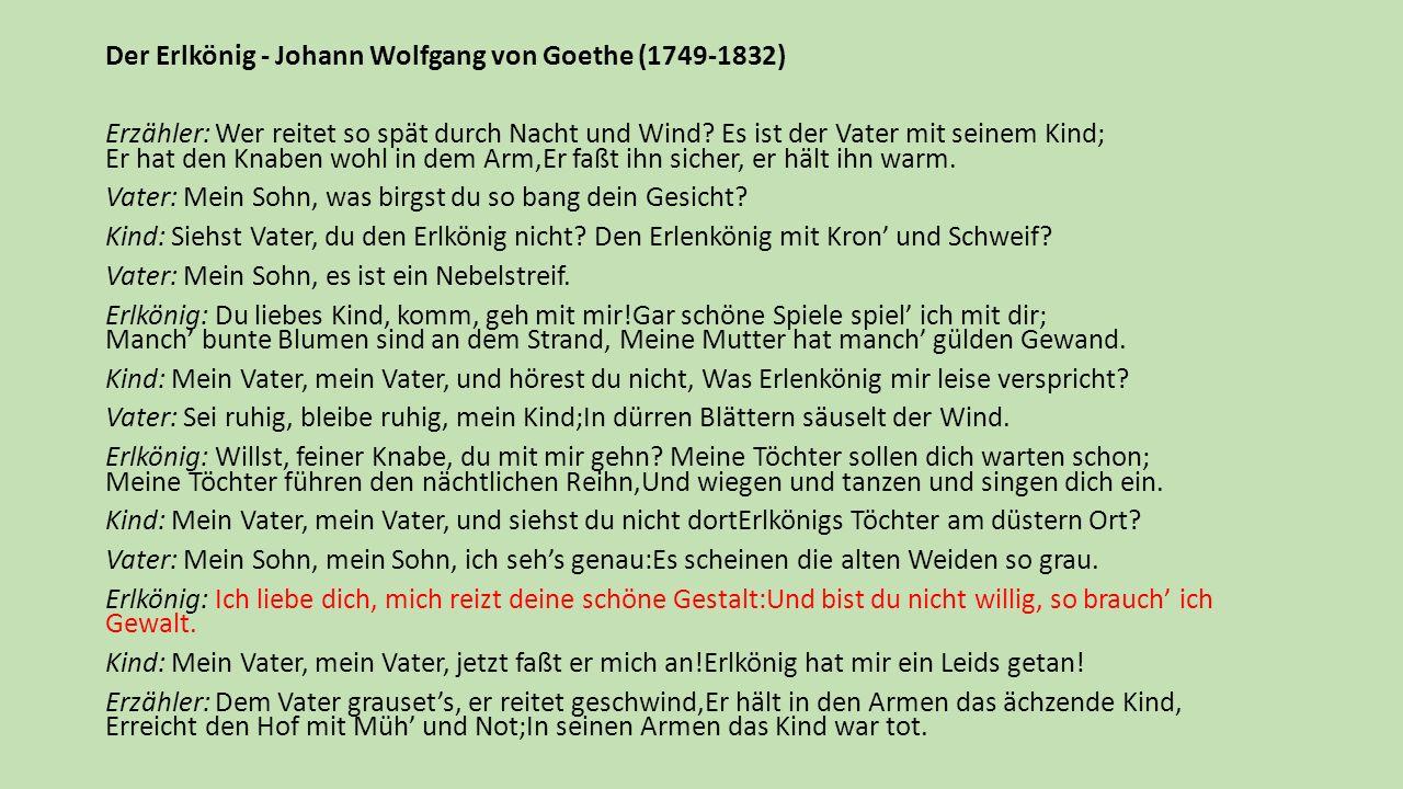 Der Erlkönig - Johann Wolfgang von Goethe (1749-1832) Erzähler: Wer reitet so spät durch Nacht und Wind.