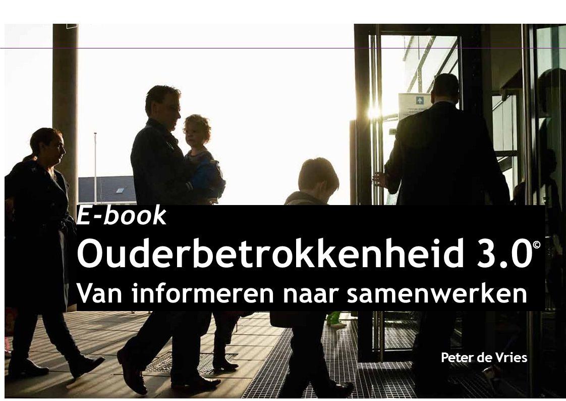 Ouderbetrokkenheid 3.0© E-book Van informeren naar samenwerken