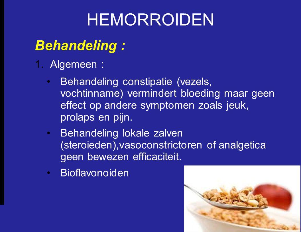 HEMORROIDEN Behandeling : Algemeen :