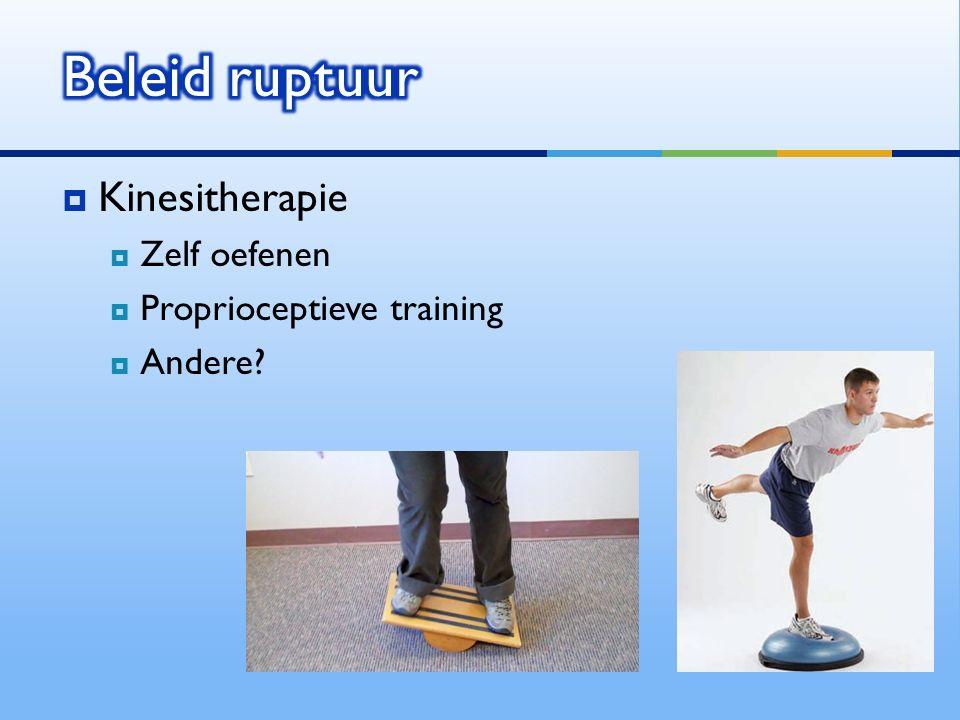 Beleid ruptuur Kinesitherapie Zelf oefenen Proprioceptieve training