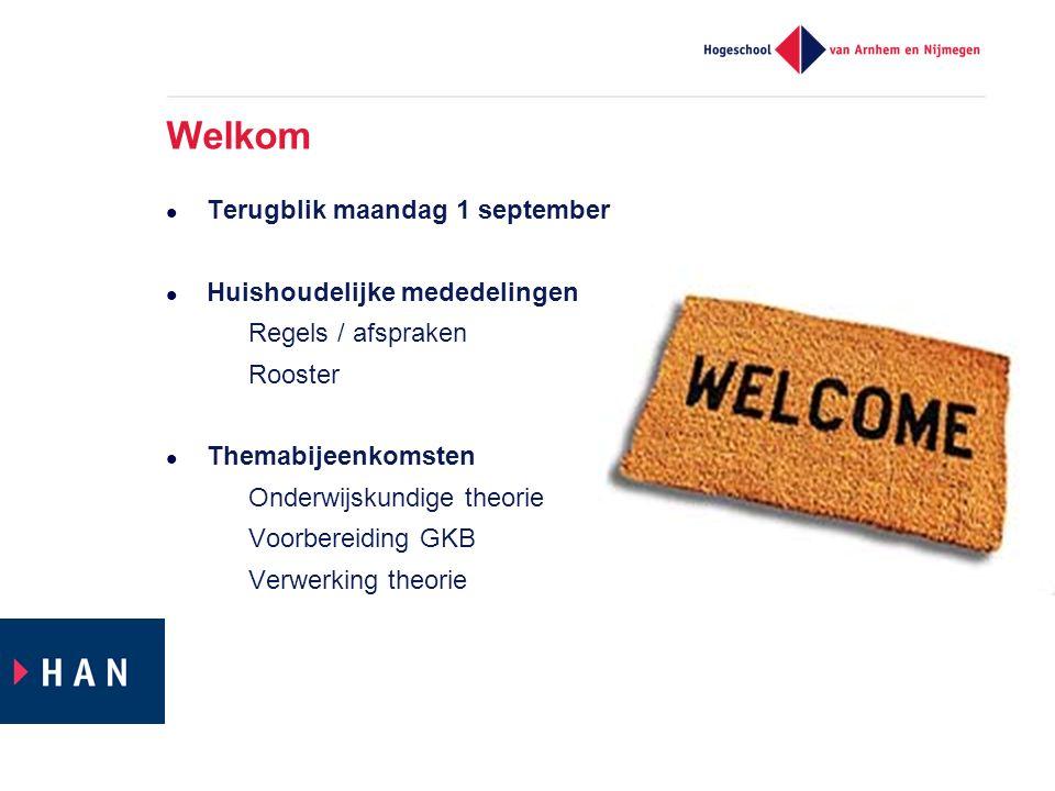 Welkom Terugblik maandag 1 september Huishoudelijke mededelingen