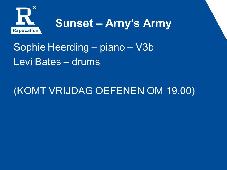 Sunset – Arny's Army Sophie Heerding – piano – V3b Levi Bates – drums (KOMT VRIJDAG OEFENEN OM 19.00)