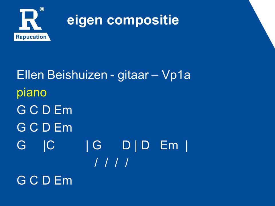 eigen compositie Ellen Beishuizen - gitaar – Vp1a piano G C D Em G |C | G D | D Em | / / / /