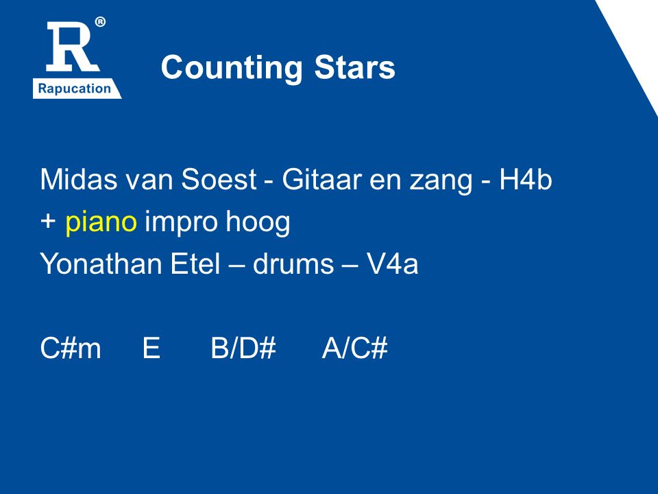 Counting Stars Midas van Soest - Gitaar en zang - H4b + piano impro hoog Yonathan Etel – drums – V4a C#m E B/D# A/C#
