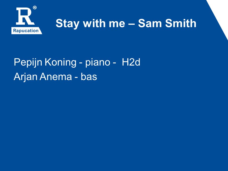 Stay with me – Sam Smith Pepijn Koning - piano - H2d Arjan Anema - bas