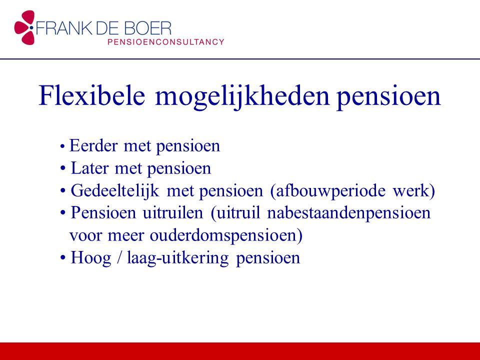 Flexibele mogelijkheden pensioen