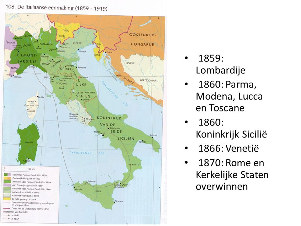 1859: Lombardije 1860: Parma, Modena, Lucca en Toscane.