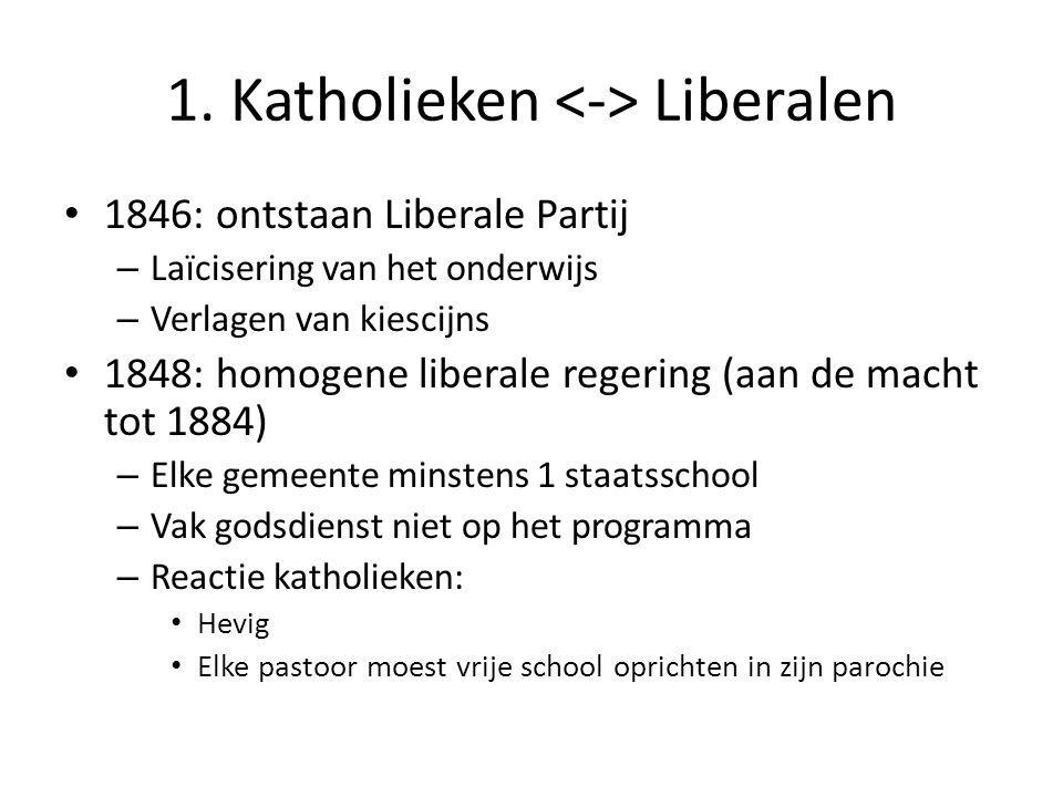1. Katholieken <-> Liberalen